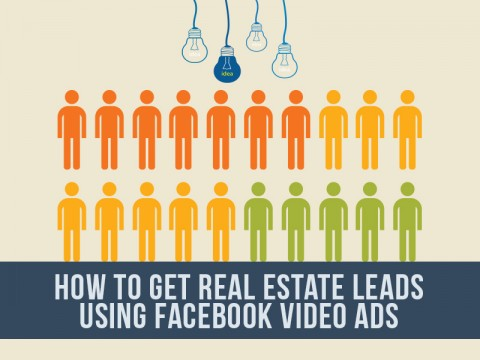 How To Get Real Estate Leads Using Facebook Video Ads