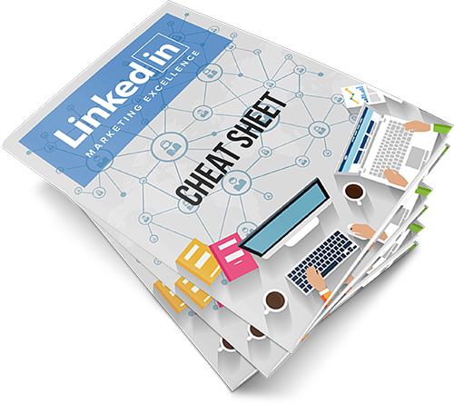Linkedin Marketing Excellence Cheat Sheet