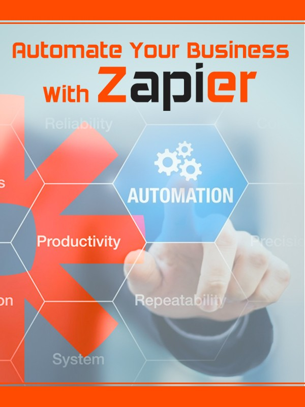 Automate Your Business With Zapier