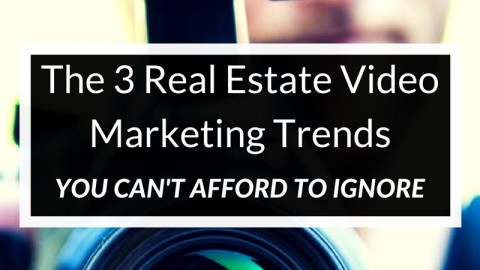 The 3 Real Estate Video Marketing Trends
