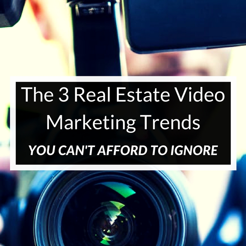 The-3-Real-Estate-Video-Marketing-Trends