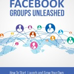 Facebook-Groups-Unleashed